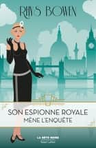 Son Espionne royale mène l'enquête - Tome 1 ebook by
