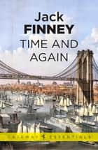 Time And Again - Time and Again: Book One ebook by Jack Finney