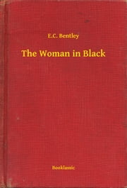The Woman in Black ebook by E.C. Bentley