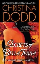 Secrets of Bella Terra - A Scarlet Deception Novel ebook by Christina Dodd