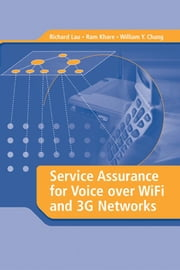 Service Assurance for Voice over WiFi and 3G Networks ebook by Lau, Richard