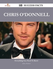 Chris O'Donnell 143 Success Facts - Everything you need to know about Chris O'Donnell ebook by Jeffrey Meadows