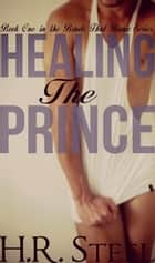 Healing the Prince - The Bonds That Bang, #1 ebook by Heather Rachael Steel