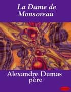 La Dame de Monsoreau ebook by Alexandre Père Dumas