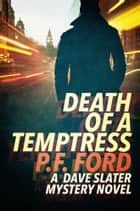 Death Of A Temptress ebook by P.F. Ford