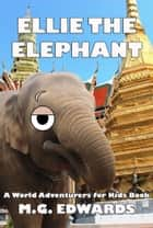 Ellie the Elephant - Photo Edition ebook by M.G. Edwards