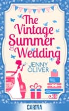 The Vintage Summer Wedding ebook by Jenny Oliver