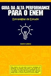 Guia da alta performance para o enem ebook by Daniel Neto Campos