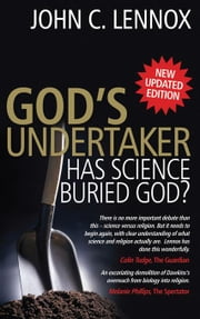God's Undertaker: Has Science Buried God? ebook by Lennox, John