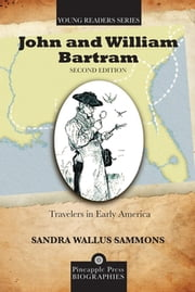 John and William Bartram - Travelers in Early America ebook by Sandra Wallus Sammons