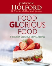 Delicious, Healthy, Sugar-Free - How to create simple, superfood recipes to increase energy and lose weight ebook by Patrick Holford BSc, DipION, FBANT, NTCRP,Fiona McDonald Joyce