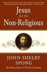Jesus for the Non-Religious ebook by John Shelby Spong