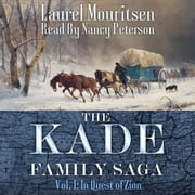 The Kade Family Saga, Vol. 1 - In Quest of Zion audiobook by Laurel Mouritsen