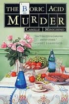 The Boric Acid Murder ebook by Camille Minichino