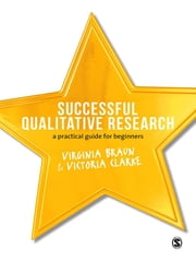 Successful Qualitative Research - A Practical Guide for Beginners ebook by Virginia Braun, Victoria Clarke