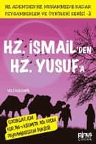 Hz. İsmail'den Hz. Yusuf'a ebook by Veli Karanfil