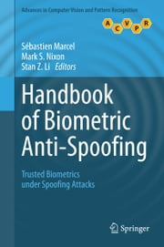 Handbook of Biometric Anti-Spoofing - Trusted Biometrics under Spoofing Attacks ebook by Sébastien Marcel,Mark S. Nixon,Stan Z. Li