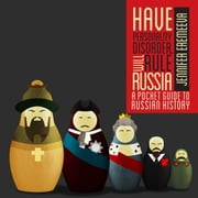 Have Personality Disorder, Will Rule Russia - A Pocket Guide to Russian History audiobook by Jennifer Eremeeva