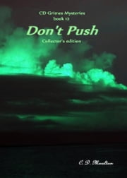 CD Grimes Mysteries book 12: Don't Push Collector's Edition ebook by CD Moulton