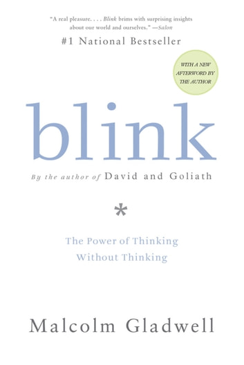 Blink ebook by malcolm gladwell 9780316005043 rakuten kobo blink the power of thinking without thinking ebook by malcolm gladwell fandeluxe Gallery