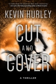 Cut and Cover - A Thriller ebook by Kevin Hurley