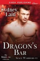 Dragon's Bar ebook by Sydney Lain