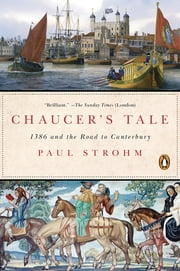 Chaucer's Tale - 1386 and the Road to Canterbury ebook by Paul Strohm