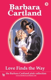 03 Love Finds The Way ebook by Barbara Cartland