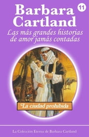 11. La Ciudad Prohibida ebook by Barbara Cartland