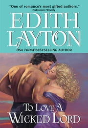 To Love a Wicked Lord ebook by Edith Layton