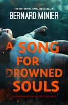 A Song for Drowned Souls ebook by Bernard Minier, Alison Anderson