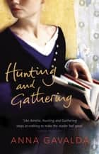 Hunting and Gathering ebook by Anna Gavalda