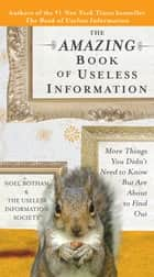 The Amazing Book of Useless Information ebook by Noel Botham