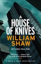 A House of Knives - Breen & Tozer 2 ebook by William Shaw