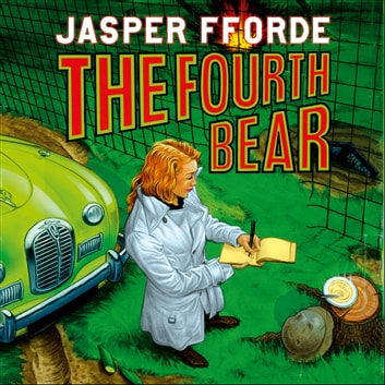 The Fourth Bear - Nursery Crime Adventures 2 audiobook by Jasper Fforde