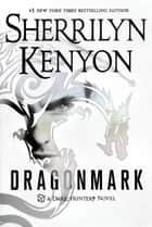 Dragonmark - A Dark-Hunter Novel 電子書籍 by Sherrilyn Kenyon