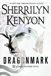 Dragonmark - A Dark-Hunter Novel ebook by Sherrilyn Kenyon