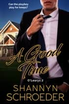 A Good Time ebook by Shannyn Schroeder