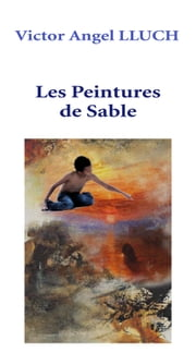 Les Peintures de Sable ebook by Victor Angel LLUCH