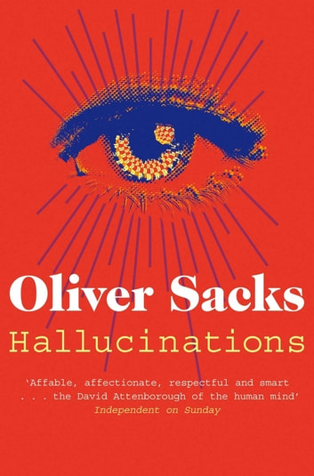 Hallucinations ebook by Oliver Sacks