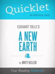 Quicklet On A New Earth By Eckhart Tolle ebook by Britt Keller