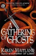 A Gathering of Ghosts ebook by Karen Maitland