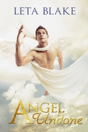 Angel Undone ebook by Leta Blake