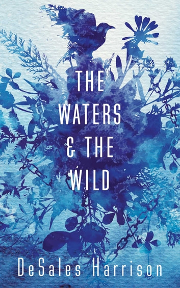 The Waters and the Wild ebook by DeSales Harrison