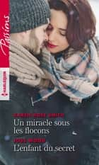 Un miracle sous les flocons - L'enfant du secret ebook by Karen Rose Smith, Joss Wood
