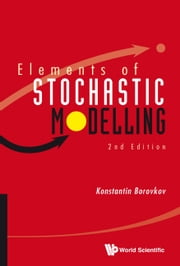 Elements of Stochastic Modelling ebook by Konstantin Borovkov