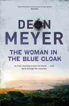 The Woman in the Blue Cloak ebook by Deon Meyer