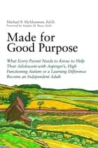 Made for Good Purpose ebook by Stephen Shore,Michael P. McManmon