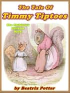 The Tale of Timmy Tiptoes (Pictures Book for Kids) ebook by Beatrix Potter