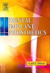 Dental Implant Prosthetics ebook by Carl E. Misch